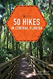 50 Hikes in Central Florida (Explorer s 50 Hikes)