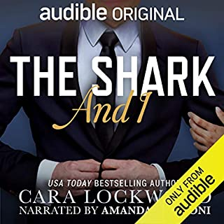 The Shark and I                   By:                                                                                                                                 Cara Lockwood                               Narrated by:                                                                                                                                 Amanda Ronconi                      Length: 5 hrs and 23 mins     1,560 ratings     Overall 4.2