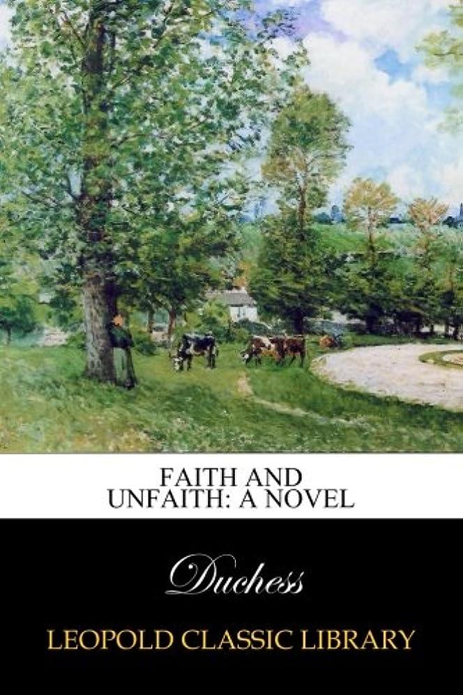凍結危険を冒しますアレイFaith and Unfaith: A Novel