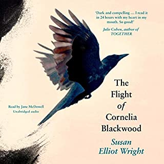 The Flight of Cornelia Blackwood                   By:                                                                                                                                 Susan Elliot Wright                               Narrated by:                                                                                                                                 Jane McDowell                      Length: 9 hrs and 40 mins     10 ratings     Overall 4.2