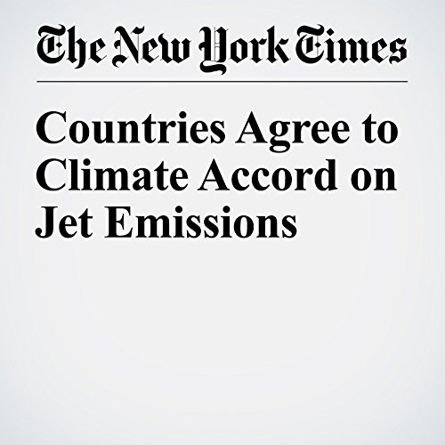 Countries Agree to Climate Accord on Jet Emissions cover art