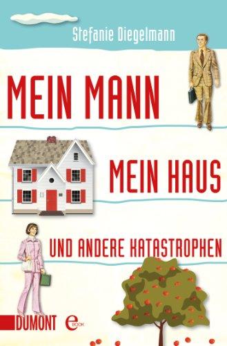 Mein Mann, mein Haus und andere Katastrophen (Taschenbücher)