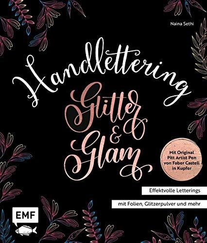 Handlettering Glitter and Glam – Effektvolle Letterings mit Folien, Glitzerpulver und mehr: Mit original Pitt Artist...