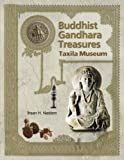 Buddhist Gandhara Treasures: Taxila Museum