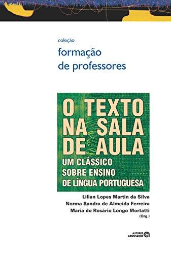 O Texto na Sala de Aula: um Clássico Sobre Ensino de Língua Portuguesa