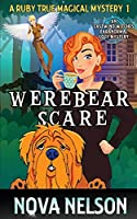 Werebear Scare: An Eastwind Witches Paranormal Cozy Mystery (A Ruby True Magical Mystery)
