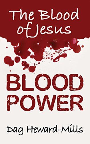 Blood Power The Blood Of Jesus Kindle Edition By Heward Mills Dag Religion Spirituality Kindle Ebooks Amazon Com