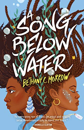 Compare Textbook Prices for A Song Below Water: A Novel  ISBN 9781250315328 by Morrow, Bethany C.