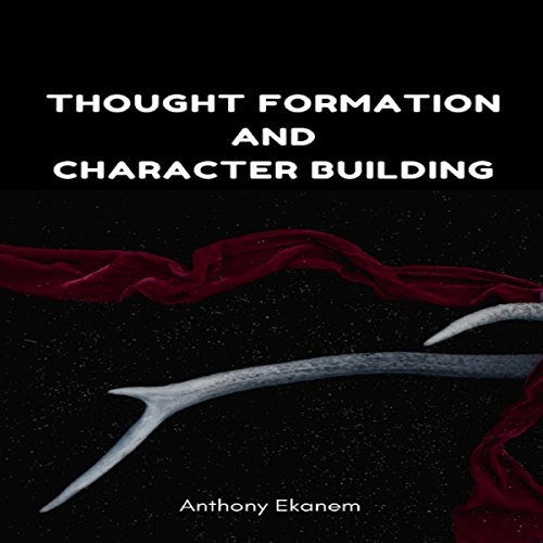 Thought Formation and Character Building audiobook cover art