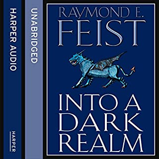 Into a Dark Realm     Darkwar, Book 2              By:                                                                                                                                 Raymond E. Feist                               Narrated by:                                                                                                                                 Peter Joyce                      Length: 13 hrs and 25 mins     98 ratings     Overall 4.7