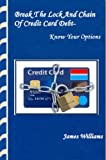 Break The Lock And Chain Of Credit Card Debt- Know Your Options