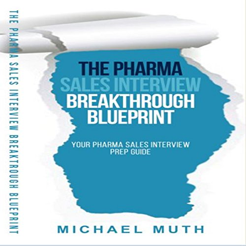 The Pharma Sales Interview Breakthrough Blueprint audiobook cover art
