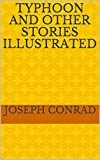 Typhoon and Other Stories Illustrated (English Edition)