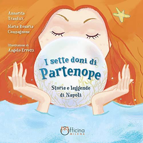 I sette doni di Partenope. Storie e leggende di Napoli
