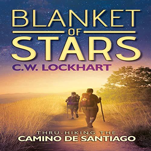 Blanket of Stars: Thru-Hiking the Camino de Santiago audiobook cover art