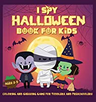 I Spy Halloween Book for Kids Ages 2-5: A Fun Activity Coloring and Guessing Game for Kids, Toddlers and Preschoolers (Halloween Picture Puzzle Book)