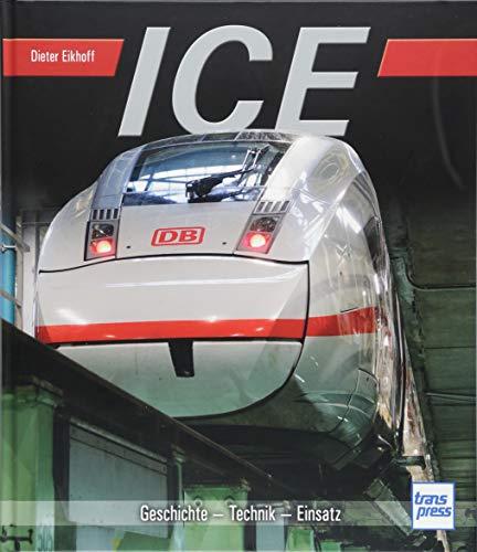 ICE: Geschichte - Technik - Einsatz