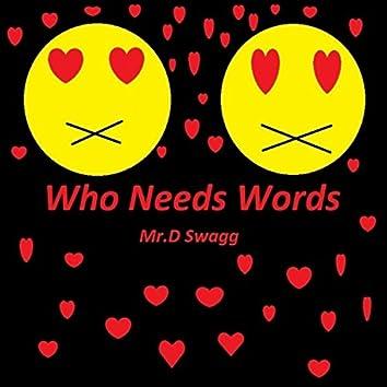 Who Needs Words