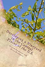 Developing a Vineyard in the Central Plains of the U.S.: What Could Possibly Go Wrong?