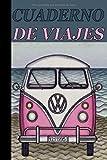 Cuaderno de Viajes: CUADERNO PARA APUNTAR Y PEGAR LAS FOTOS DE LO VIVIDO EN LOS VIAJES/ CUADERNO DE VIAJE/ TRAVEL JOURNAL EN ESPAÑOL