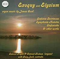 Exequy and Elysium: Organ Music by James Cook by James Cook (2013-08-05)