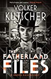 The Fatherland Files (The Gereon Rath Mysteries)...