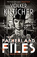 The Fatherland Files (Gereon Rath Mysteries)