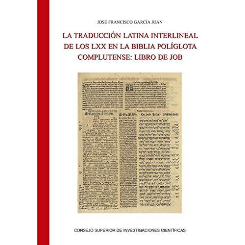 La Traducción Latina Interlineal De Los Lxx En La Biblia Políglota Complutense: Libro De Job: 82 (Textos y Estudios Cardenal Cisneros)