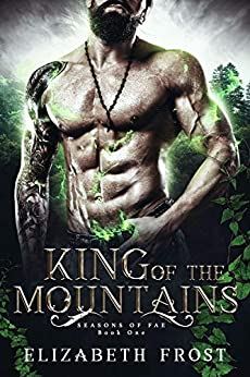 King of the Mountains (Seasons of Fae Book 1) by [Elizabeth Frost]