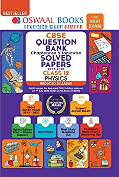 Oswaal CBSE Question Bank Class 12 Physics Chapterwise & Topicwise Solved Papers (Reduced Syllabus) (For 2021 Exam) by [Oswaal Editorial Board]