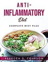 Anti-Inflammatory Diet: Complete Diet Plan