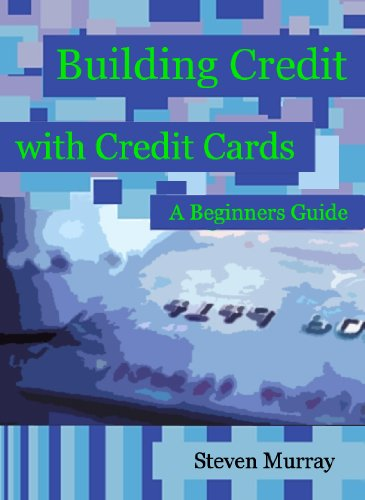 Building Credit with Credit Cards: A Beginners Guide