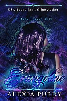 Evangeline (A Dark Faerie Tale Series Companion #2) by [Alexia Purdy]