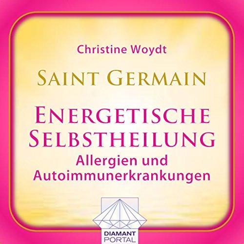 Saint Germain: Energetische Selbstheilung - Allergien und Autoimmunerkrankungen Titelbild