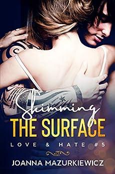 Skimming the surface (Love & Hate #5) by [Joanna Mazurkiewicz]