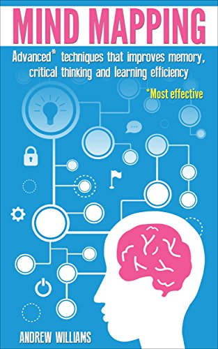 Mind Mapping: 15 Minute Advanced Techniques that Improve Your Memory and Learning Efficiency (English Edition)