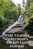 West Virginia Fisherman's Bucket List Journal: Fishing Lover's Log Book and Diary Gift Idea