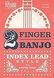 2-FINGER BANJO: INDEX LEAD STYLE