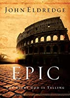 Epic: The Story of God Is Telling