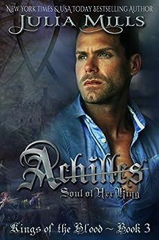 ACHILLES: Soul of Her King (Kings of the Blood Book 3) by [Julia Mills, Linda Boulanger, Amy Pro, Lisa Miller, Eric Battershell]