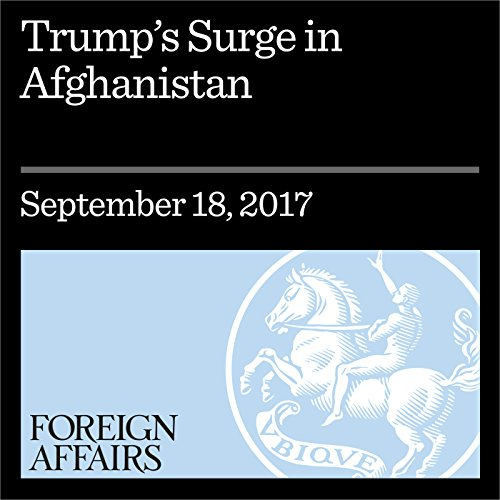 Trump's Surge in Afghanistan                   By:                                                                                                                                 Daniel Byman                               Narrated by:                                                                                                                                 Kevin Stillwell                      Length: 20 mins     Not rated yet     Overall 0.0