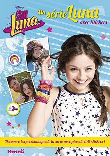 Soy Luna: Ma série Luna avec stickers (Personnages en stickers)