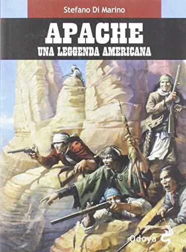 Apache. Una leggenda americana