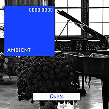 # Ambient Duets