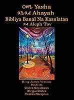 Yasha Ahayah Bibliya Banal Na Kasulatan Aleph Tav (Tagalog Philippine Edition YASAT Study Bible)