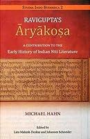 Ravigupta's Aryakosa: a contribution to the early History of Indian Niti literature