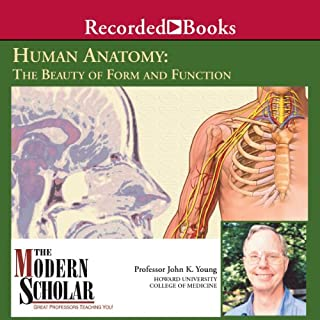Basic Human Anatomy     The Beauty of Form and Function              By:                                                                                                                                 Professor John K. Young                               Narrated by:                                                                                                                                 Professor John K. Young                      Length: 7 hrs and 21 mins     66 ratings     Overall 4.4