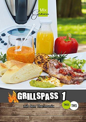 GRILLSPASS mit dem Thermomix:: Band 1