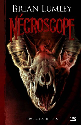 Nécroscope, tome 3 : Les Origines