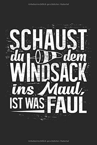 SCHAUST DU DEM WINDSACK INS MAUL IST WAS FAUL: Notizbuch A5 Punkteraster 120 Seiten, Notizheft / Tagebuch / Reise Journal, perfektes Geschek